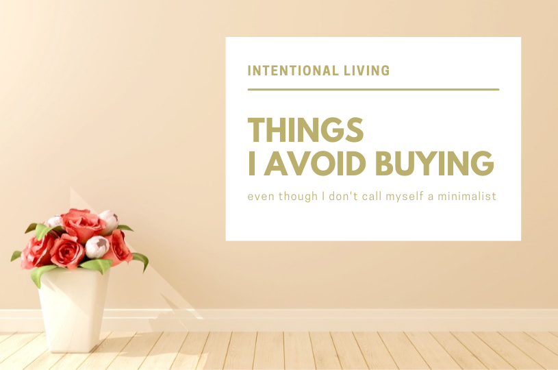 Things I Avoid Buying | Get Organised & Beyond Singapore